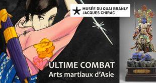 Ultime Combat – Arts Martiaux d'Asie – Musée du Quai Branly  – Exposition jusqu'au 16 janvier 2022