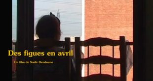 Des Figues en Avril – Film – Critique Cinéma by Seddik Bouslah