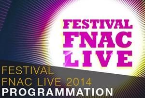 4 ème Edition du FESTIVAL FNAC LIVE 2014