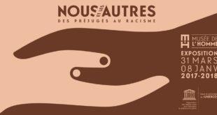 « NOUS ET LES AUTRES – DES PRÉJUGÉS AU RACISME. » Jusqu'au 8 janvier 2018