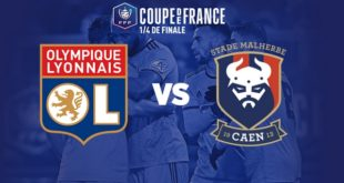 Quart de Finale de Coupe de France OL VS SM Caen – Débrief by Seddik Bouslah
