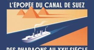 L'épopée du canal de Suez- Des Pharaons aux XXIe siècle du 28 mars au 5 août 2018